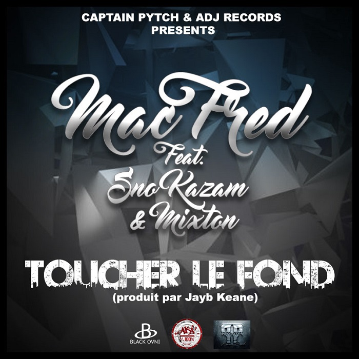 Mac Fred feat Sno Kazam & Mixton - Toucher le fond