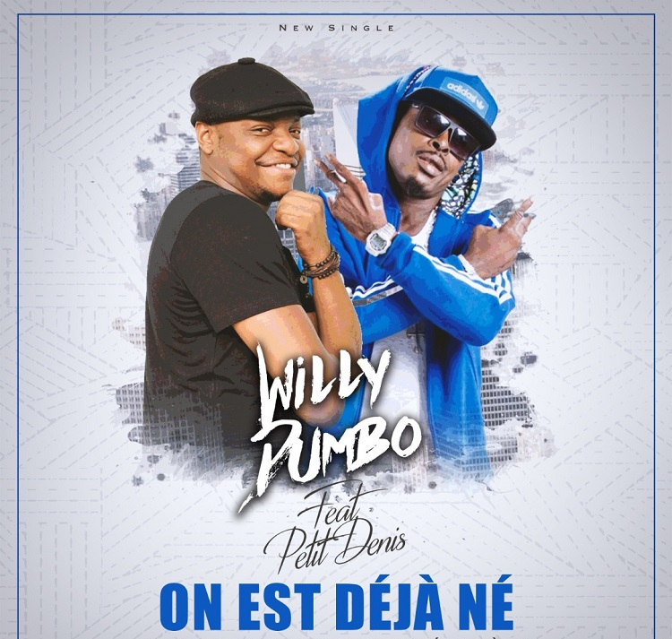 Willy Dumbo feat Denco - On est déjà nés