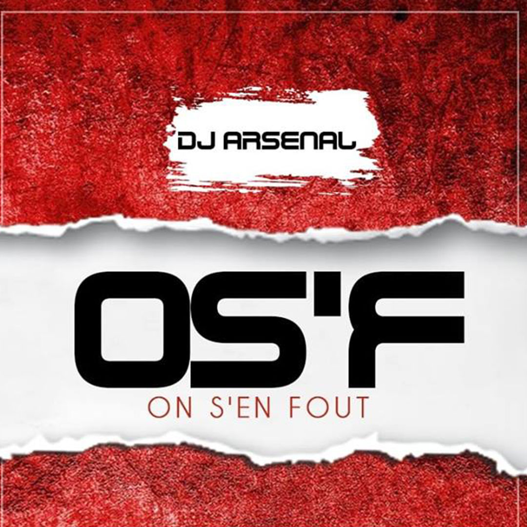 Dj Arsenal - OS'F (On s'en fout)