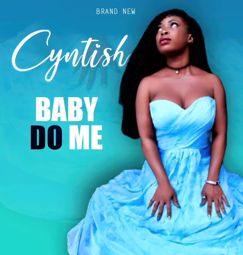 Cyntish - Baby Do Me