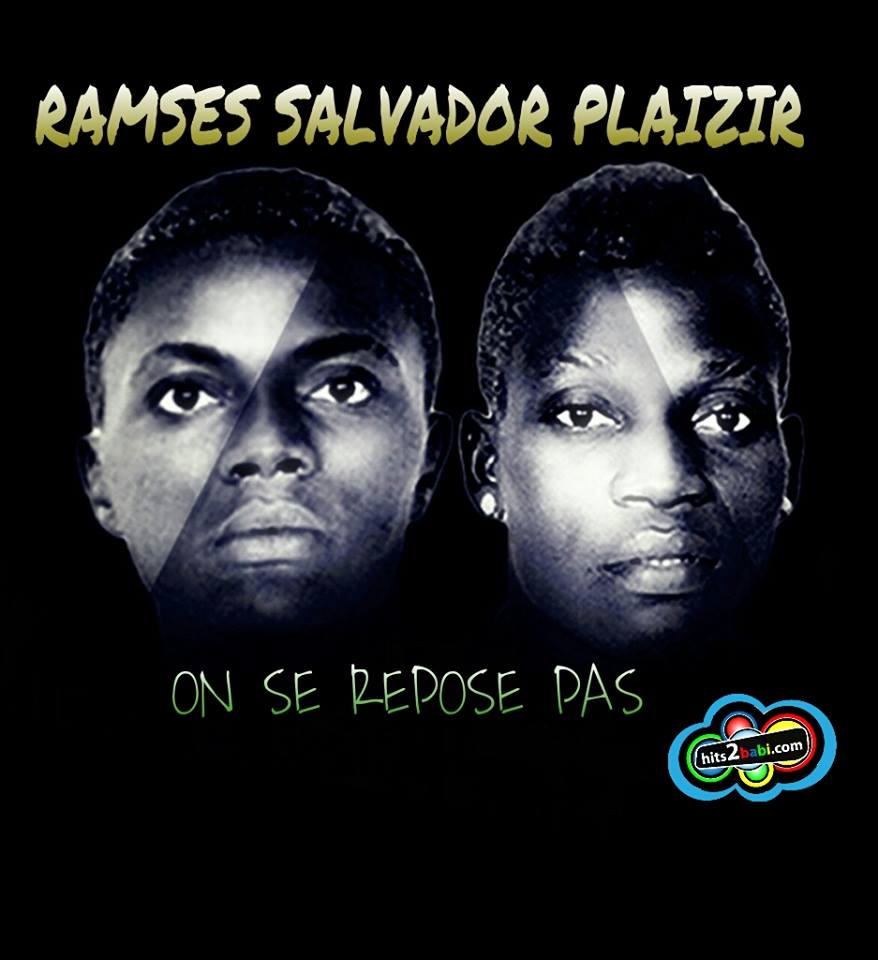 RAMSES & SALVADOR  - On se repose Pas